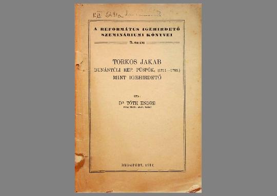 Dr. Tóth Endre: Torkos Jakab, mint igehirdető  (1937)
