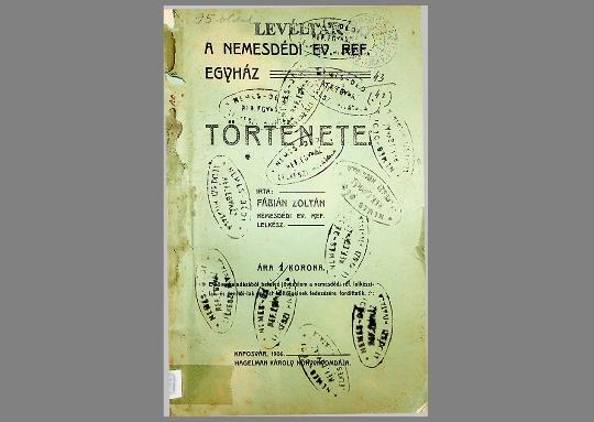 Fábián Zoltán: A Nemesdédi  Ev. Ref. Egyház története (1906)