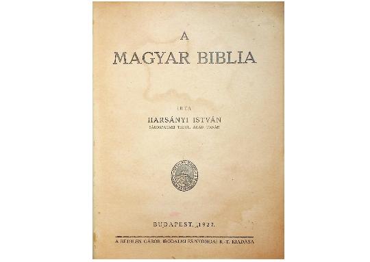 Harsányi István: A magyar biblia (1927)