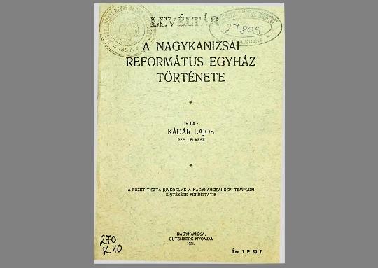 Kádár Lajos: A Nagykanizsai Református Egyház története (1931)