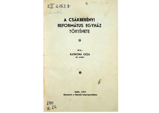 Kathona Géza: A Csákberényi Református Egyház története (1937)