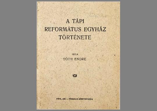 Tóth Endre: A Tápi Református Egyház története  (1925)