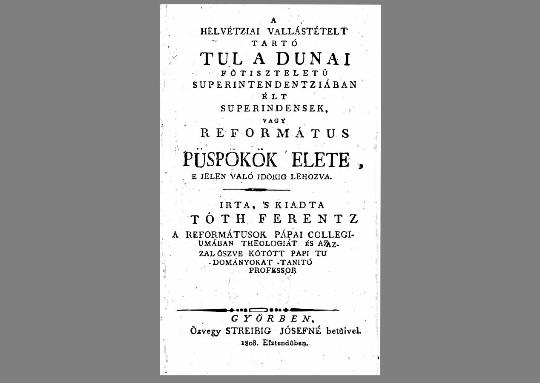 Tóth Ferentz: A református püspökök élete  (1808)