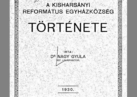 dr. Nagy Gyula: A Kisharsányi Református Egyház története (1930)